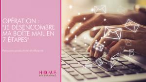 Read more about the article Opération : « je désencombre ma boîte mail en 7 étapes ».